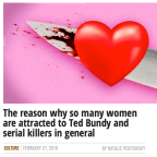 The Reason Why Women Are Attracted to Ted Bundy and Serial Killers in General